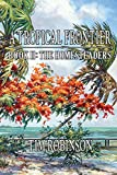 Robinson, Tim: A Tropical Frontier: Book II; The Homesteaders