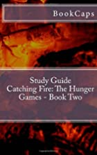 Catching Fire: The Hunger Games - Book Two…