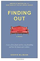 Finding Out: A Novel by Sheryn MacMunn
