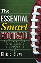 The Essential Smart Football by Chris B.…