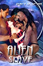 Alien Slave (Clans of Kalquor , #5) by Tracy…