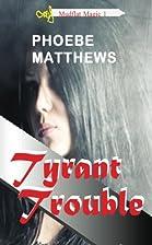 Tyrant Trouble (Mudflat Magic) by Phoebe…