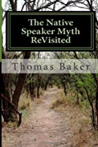 The Native Speaker Myth ReVisited by Thomas…