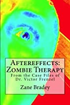 Aftereffects: Zombie Therapy: From the Case…