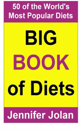 jennifer-jolans-big-book-of-diets-all-you-need-to-know-about-50-of-the-worlds-most-popular-diets-the-good-the-bad-and-the-ugly-volume-1