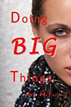 Doing BIG Things by Gail McFarland