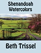 Shenandoah Watercolors by Beth Trissel