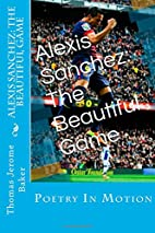 Alexis Sanchez: The Beautiful Game: Poetry…