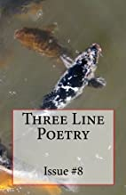 Three Line Poetry 8 by Contributing Poets