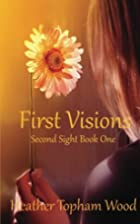 First Visions: Second Sight Book One (Volume…