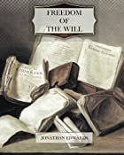 Freedom of the Will by Jonathan Edwards