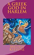 A Greek God In Harlem by Melissa Kyeyune