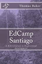 EdCamp Santiago: A R(E)volution in…