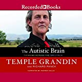 Grandin, Temple: The Autistic Brain: Thinking Across the Spectrum