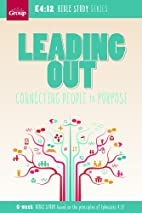 Leading Out: Connecting People to Purpose:…