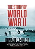 Donald L. Miller: The Story of World War II (Library Edition)