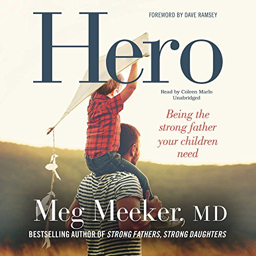 hero-becoming-the-strong-father-your-children-need