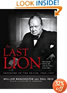 The Last Lion: Winston Spencer Churchill, Volume Three: Defender of the Realm, 1940-1965
