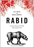 Bill Wasik: Rabid: A Cultural History of the World's Most Diabolical Virus