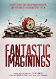 Stefan Rudnicki: Fantastic Imaginings: A Journey through 3500 Years of Imaginative Writing, Comprising Fantasy, Horror, and Science Fiction