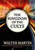 Walter Martin: The Kingdom of the Cults (Library Edition)