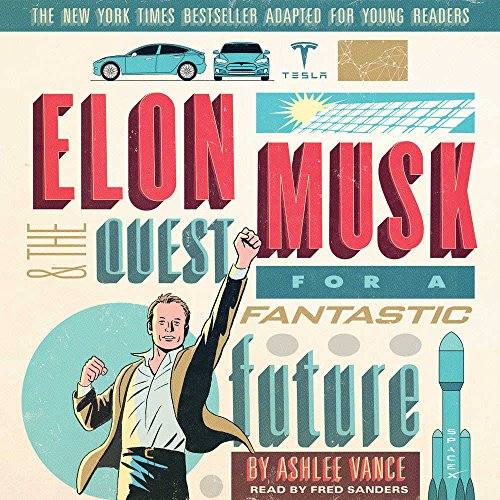 elon-musk-and-the-quest-for-a-fantastic-future-young-readers-edition