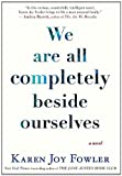 Fowler, Karen Joy: We Are All Completely Beside Ourselves