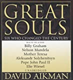 Aikman, David: Great Souls: Six Who Changed the Century