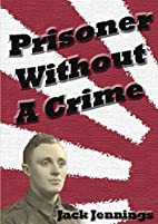 Prisoner Without A Crime by Jack Jennings