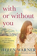 With or Without You by Helen Warner