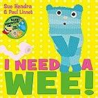 I Need a Wee! by Sue Hendra