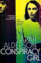 Conspiracy Girl by Sarah Alderson