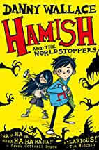 Hamish and the Worldstoppers by Danny…