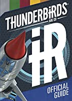 Thunderbirds Are Go Official Guide by Simon…