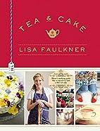 Tea and Cake with Lisa Faulkner by Lisa…