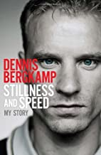 Stillness and Speed: My Story by Dennis…