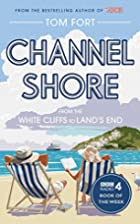 Channel Shore: From the White Cliffs to…