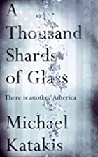 A Thousand Shards of Glass by Michael…