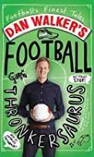 Dan Walker's Football Thronkersaurus:…