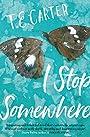 I Stop Somewhere - T. E. Carter (author)