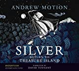 Motion, Andrew: Silver: Return to Treasure Island