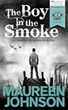 The Boy in the Smoke (Shades of London) by…
