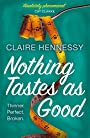 Nothing Tastes As Good - Claire Hennessy