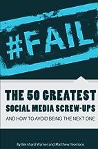 #Fail: The 50 Greatest Social Media…