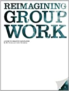 Reimagining Group Work: A Guide To Creative…