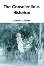 The Conscientious Historian by Martin G.…
