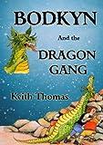 Thomas, Keith: Bodkyn and the Dragon Gang