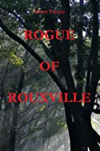 Rogue Of Rouxville by Adam Yamey