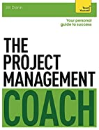 The Project Management Coach: Your…