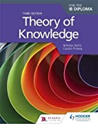 Theory of Knowledge for the Ib Diploma by…
